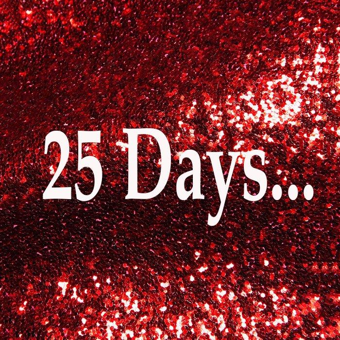 25 Days to go!